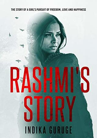 Rashmi's Story: The Story of a Girl's Pursuit of Freedom, Love and Happiness
