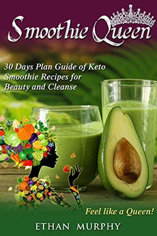 smoothie queen 30 days plan guide of keto smoothie recipes for beauty and cleanse