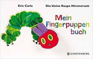 Die kleine Raupe Nimmersatt - Mein Fingerpuppenbuch