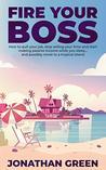Fire Your Boss: H...