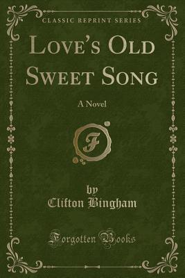 Love's Old Sweet Song: A Novel