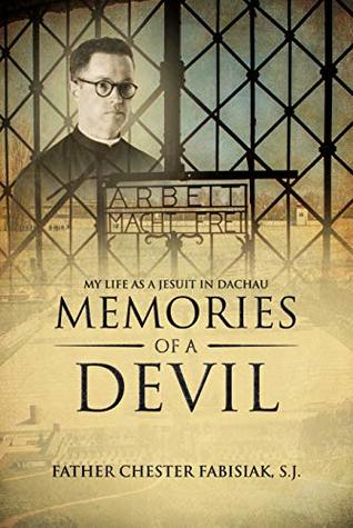 Memories of a Devil: My Life as a Jesuit in Dachau