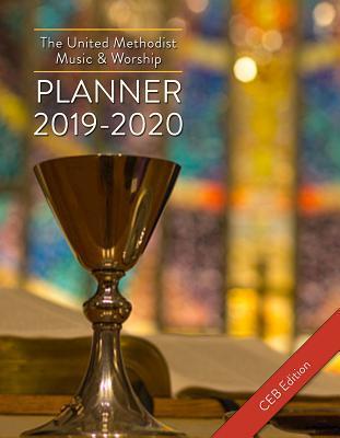 The United Methodist Music & Worship Planner 2019-2020 Ceb Edition