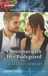 Christmas with Her Bodyguard by Charlotte Hawkes