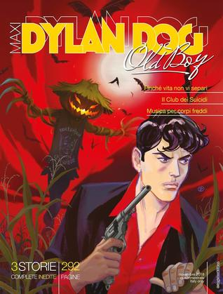Maxi Dylan Dog Old Boy n. 34 (Maxi Dylan Dog, #34)