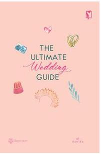 The Utimate Wedding Guide: Tips & Trik Mewujudkan dan Mempersiapkan Pernikahan Impian Secara Mental dan Finansial