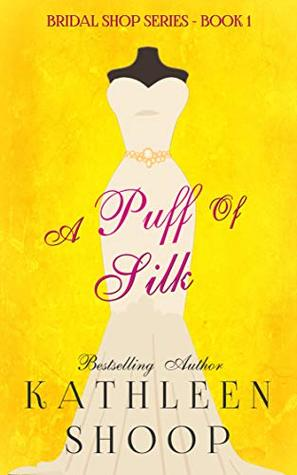 A Puff of Silk (Bridal Shop Series Book 1)