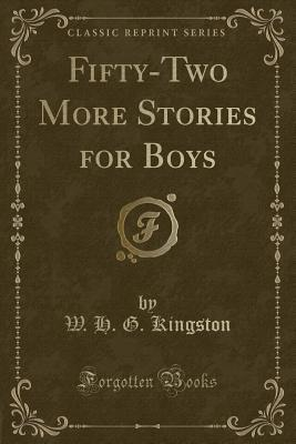 Fifty-Two More Stories for Boys