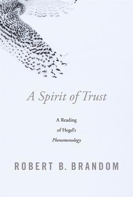 A Spirit of Trust: A Reading of Hegel's Phenomenology