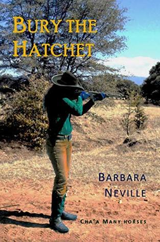 Bury the Hatchet (Cha'a Many Horses Book 4)