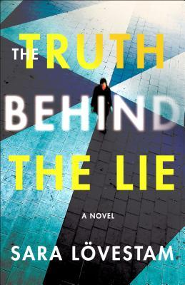 The Truth Behind the Lie: A Novel