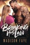 Breaking His Law (Sugar County Boys, #5)