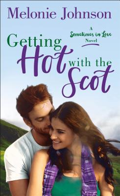 Getting Hot with the Scot by Melonie Johnson