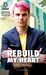 Rebuild My Heart by Ariel Tachna