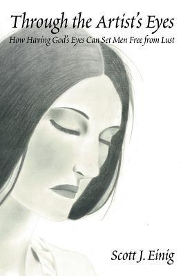 Through the Artist's Eyes: How Having God's Eyes Can Set Men Free from Lust