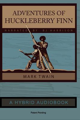 Adventures of Huckleberry Finn - Hybrid Audiobook Edition