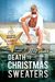 Death to Christmas Sweaters by L.E. Franks