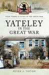 Yateley in the Great War (Your Towns & Cities in the Great War)