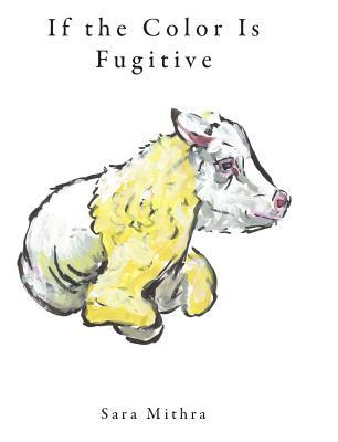 If the Color Is Fugitive