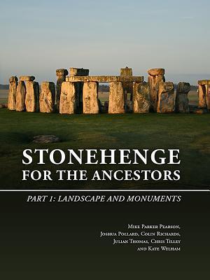Stonehenge for the Ancestors, Part 1: Landscape and Monuments