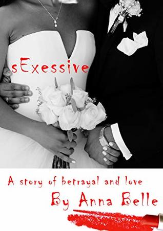 sExessive: A story of betrayal and love