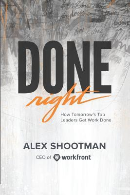 Done Right: How Tomorrow's Top Leaders Get Stuff Done