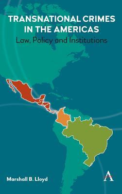 Transnational Crimes in the Americas: Law, Policy and Institutions