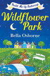 Wildflower Park (Part 1): Build Me Up, Buttercup