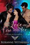 For the Love of Fire and Ice (Heads N' Tails, #2)