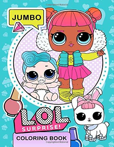 L.O.L. Surprise! Jumbo Coloring Book: Great Coloring Book for Kids - Over 100 pages
