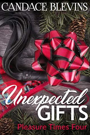 Unexpected Gifts: Pleasure Times Four