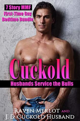 Cuckold Husbands Service the Bulls: 7 Story MMF First Time Gay Bedtime Bundle