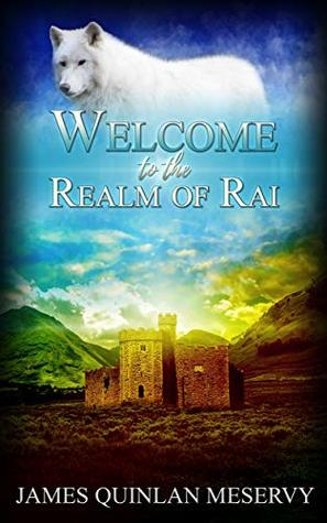 Welcome to the Realm of Rai: A Rai Saga Short Story