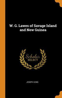 W. G. Lawes of Savage Island and New Guinea