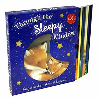 Through The Sleepy Window 10 Books Collection Box Set (Its Time To Sleep You Crazy Sheep, I Love You As Big As The World, I Dont Want To Go To Bed, I m Not Sleepy, Bear Cant Sleep, What Are You Doing