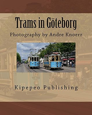Trams in Göteborg: Photography by Andre Knoerr