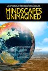 Mindscapes Unimagined