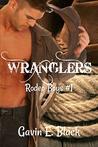 Wranglers (Rodeo Boys Book 1)