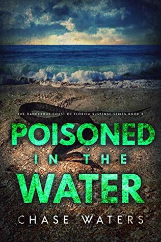 Poisoned In The Water (The Dangerous Coast Of Florida Suspense Series Book 3)