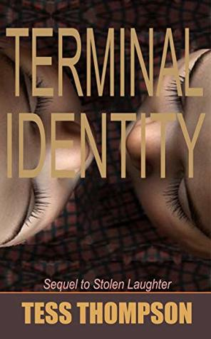 Terminal Identity: Sequel to Stolen Laughter