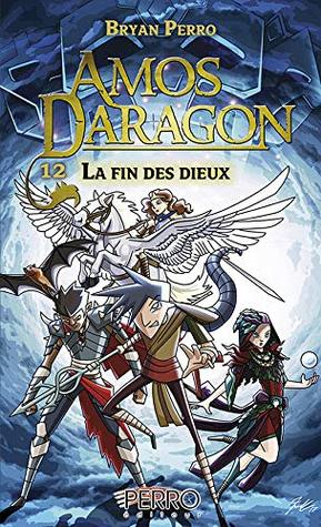 Amos Daragon (12): La fin des dieux