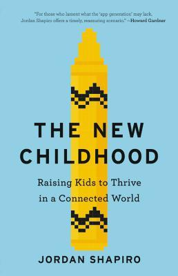 The New Childhood by Jordan Shapiro