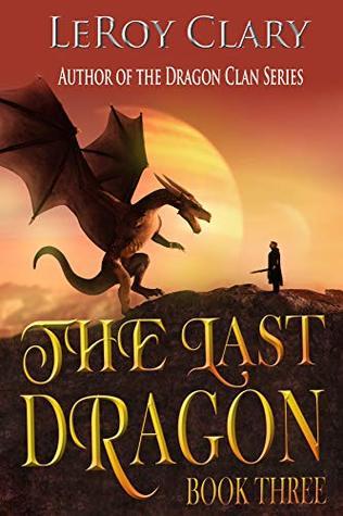 The Last Dragon: Book Three