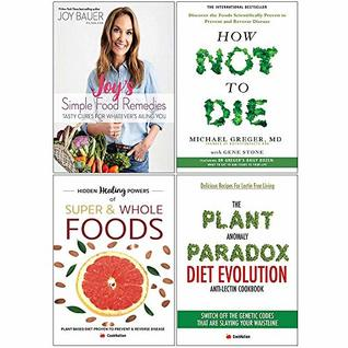 Joys simple food remedies [hardcover], how not to die, hidden healing powers, plant anomaly paradox 4 books collection set