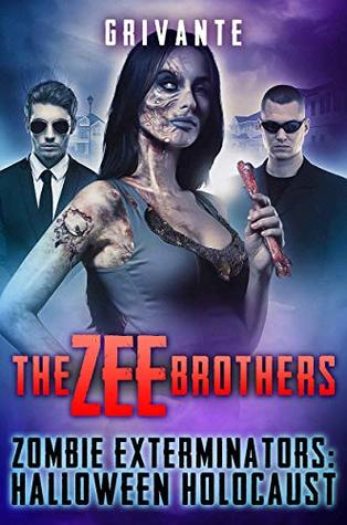 The Zee Brothers: Halloween Holocaust: Zombie Exterminators Vol.3