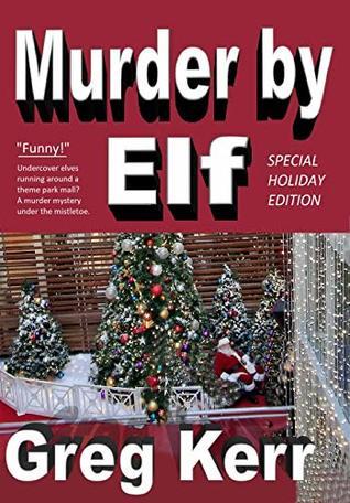 Murder by Elf (Holiday Edition)