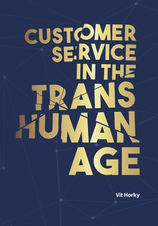 Customer Service in the Transhuman Age