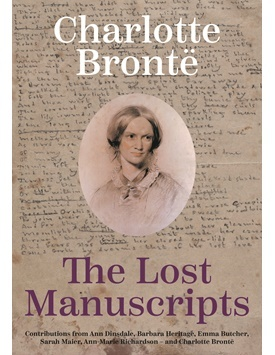 Charlotte Brontë The Lost Manuscripts