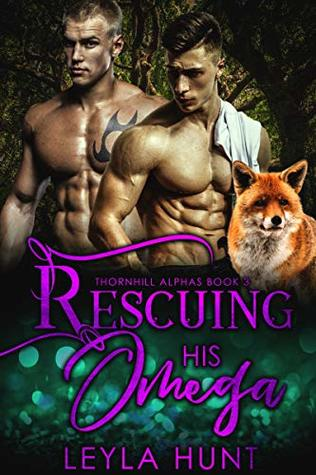 Rescuing His Omega (Thornhill Alphas #3)