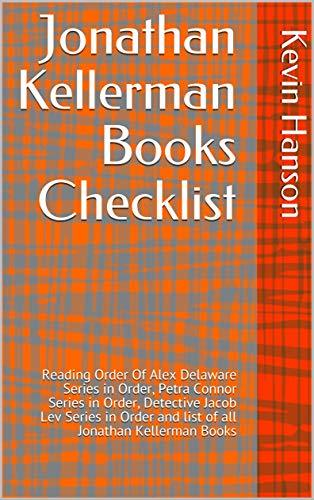Jonathan Kellerman Books Checklist: Reading Order Of Alex Delaware Series in Order, Petra Connor Series in Order, Detective Jacob Lev Series in Order and list of all Jonathan Kellerman Books
